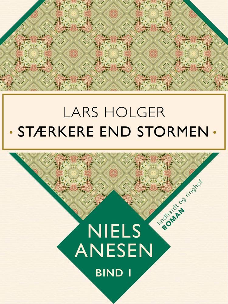Lars Holger. Stærkere end stormen af Niels Anesen