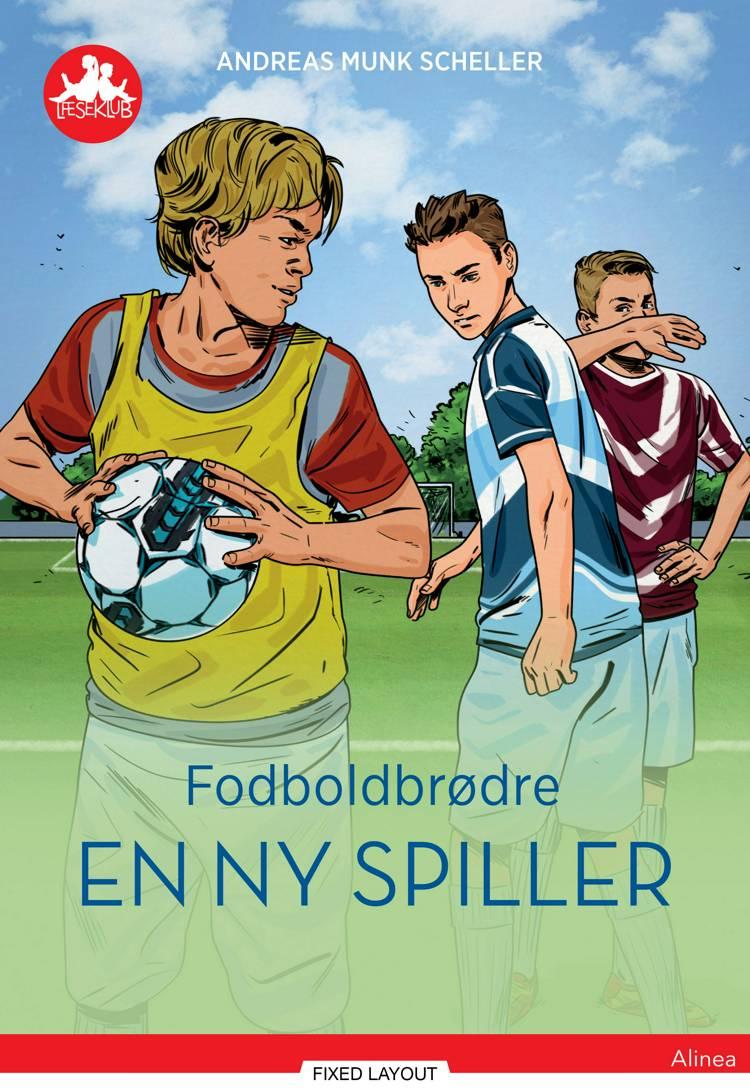 Fodboldbrødre - En ny spiller af Andreas Munk Scheller