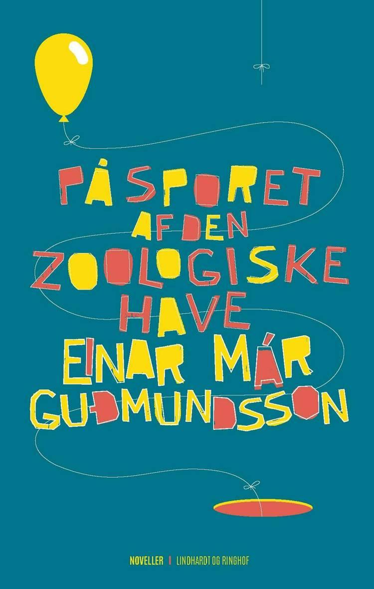 På sporet af den zoologiske have af Einar Már Guðmundsson