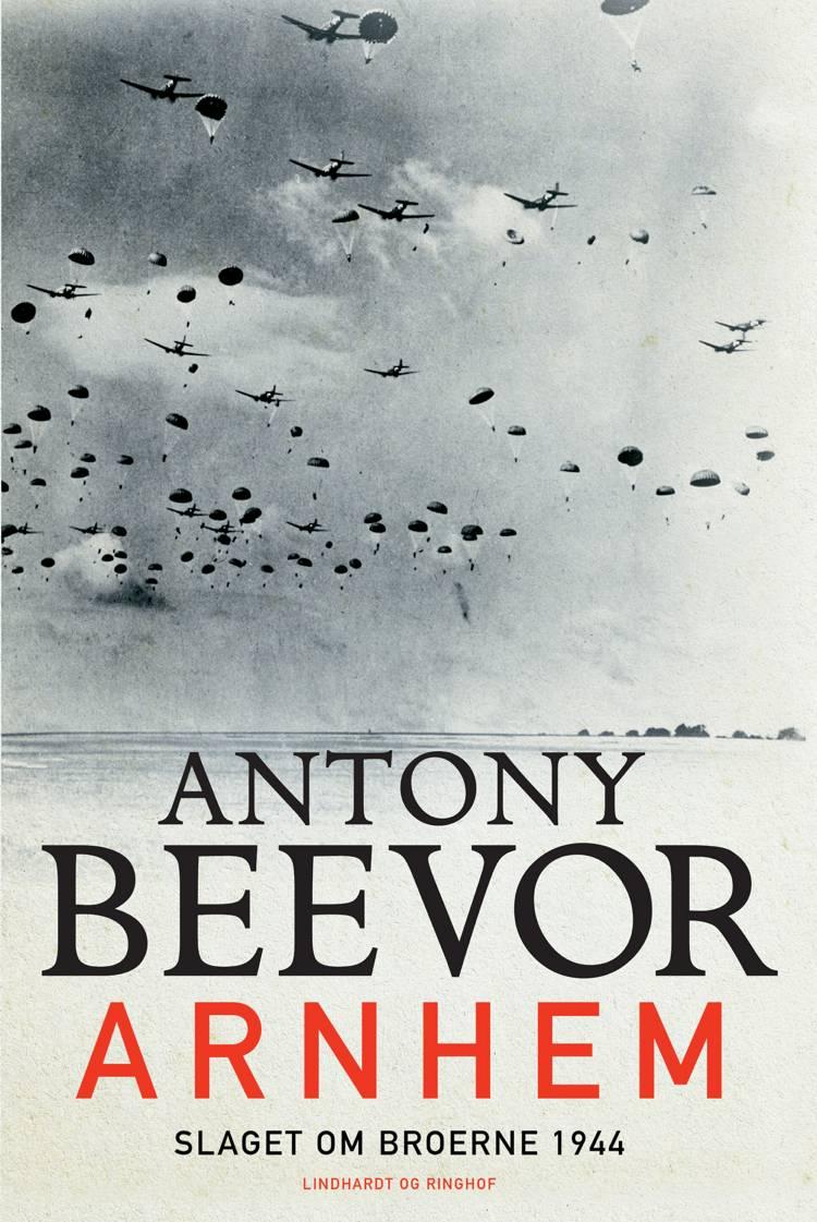 Arnhem - Slaget om broerne 1944 af Antony Beevor