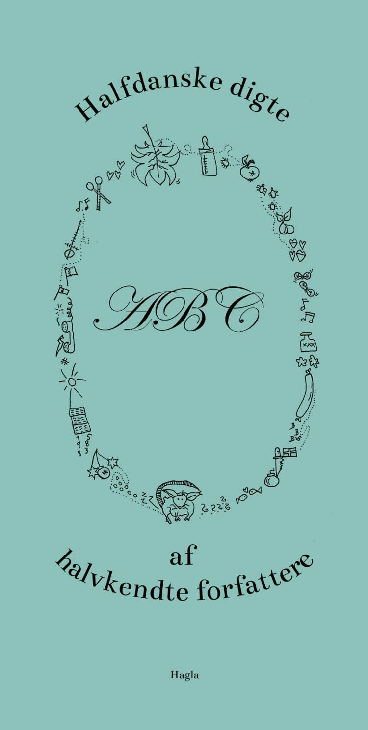Halfdanske digte af halvkendte forfattere af Brian Dan Christensen, Lasse Nyholm Jensen og Steffen Baunbæk m.fl.