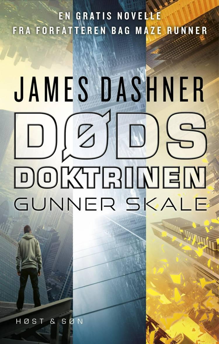 Dødsdoktrinen - Gunner Skale af James Dashner