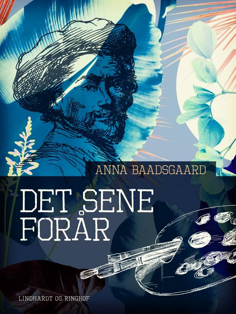 Det sene forår af Anna Baadsgaard