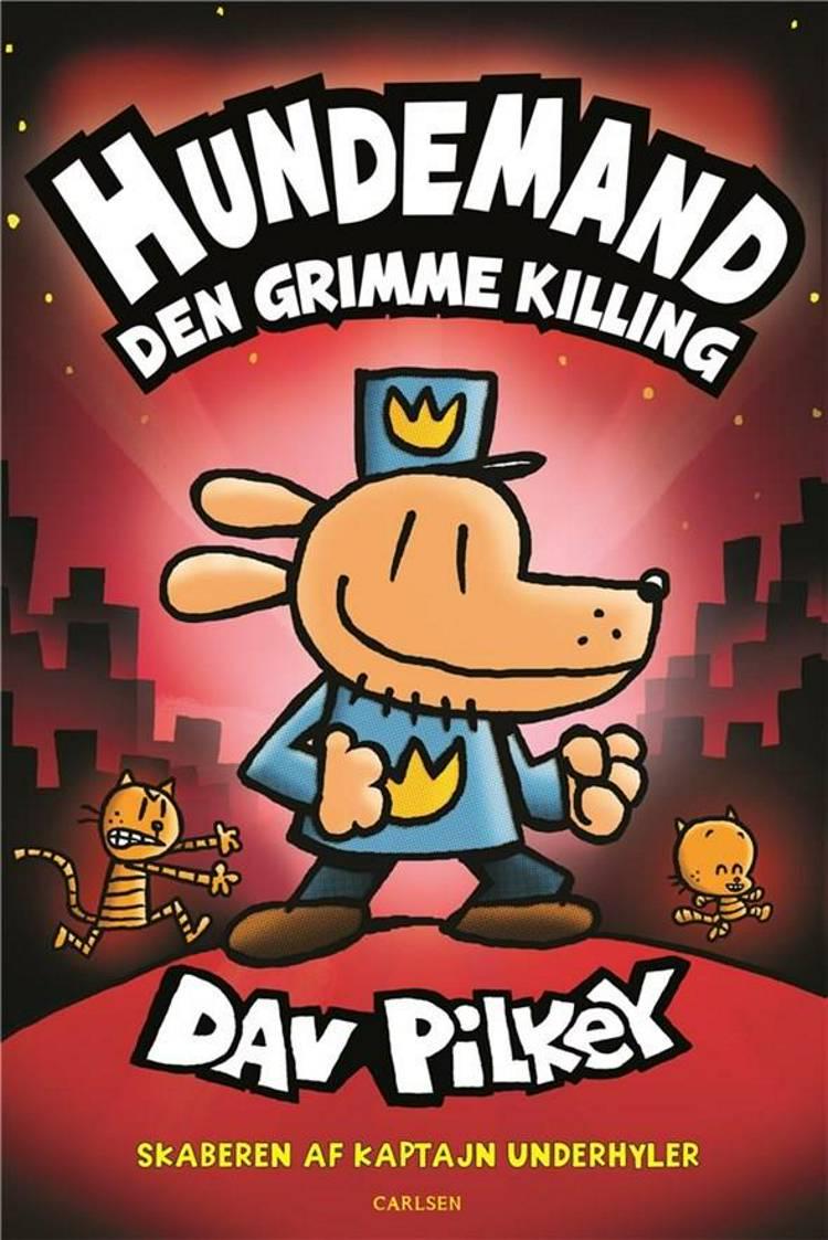 Hundemand (3) - Den grimme killing af Dav Pilkey