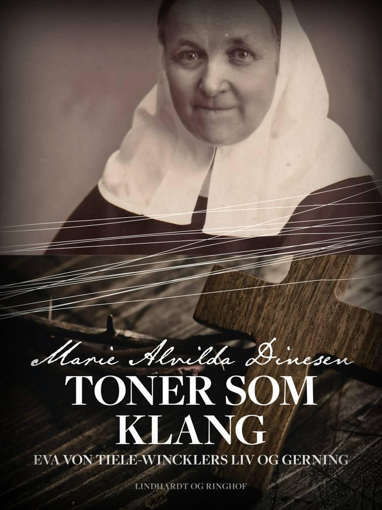 Toner som klang - Eva von Tiele-Wincklers liv og gerning af Marie Alvilda Dinesen