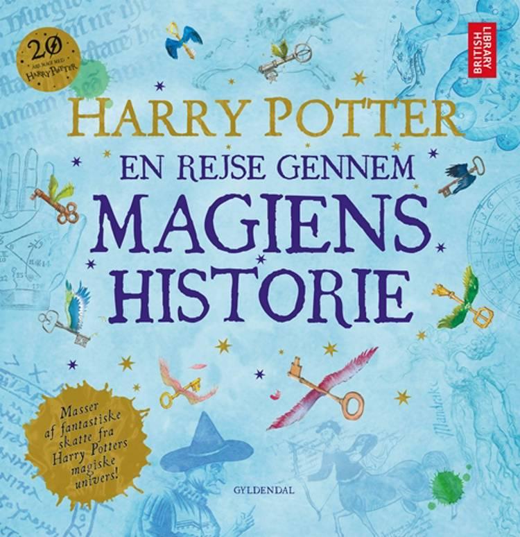 Harry Potter: En rejse gennem magiens historie af British Library