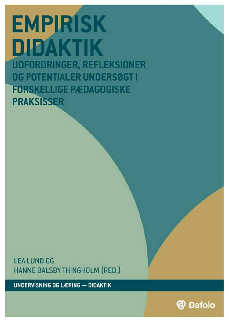 Empirisk didaktik af Lea Lund, Ulf Dalvad Berthelsen, Hanne Balsby Thingholm Søren Smedegaard Bengtsen og Søren Smedegaard Bengtsen m.fl.