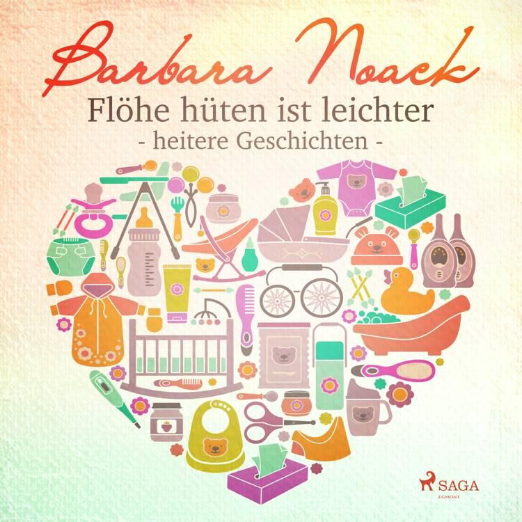 Flöhe hüten ist leichter - heitere Geschichten af Barbara Noack