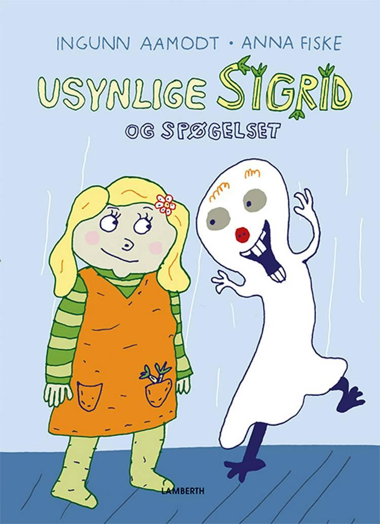 Usynlige Sigrid og spøgelset af Ingunn Aamodt