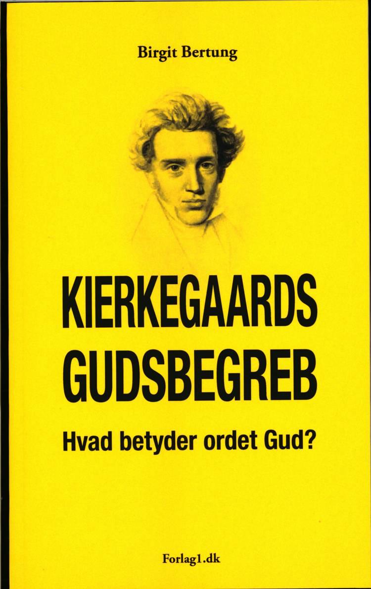 Kierkegaards gudsbegreb af Birgit Bertung