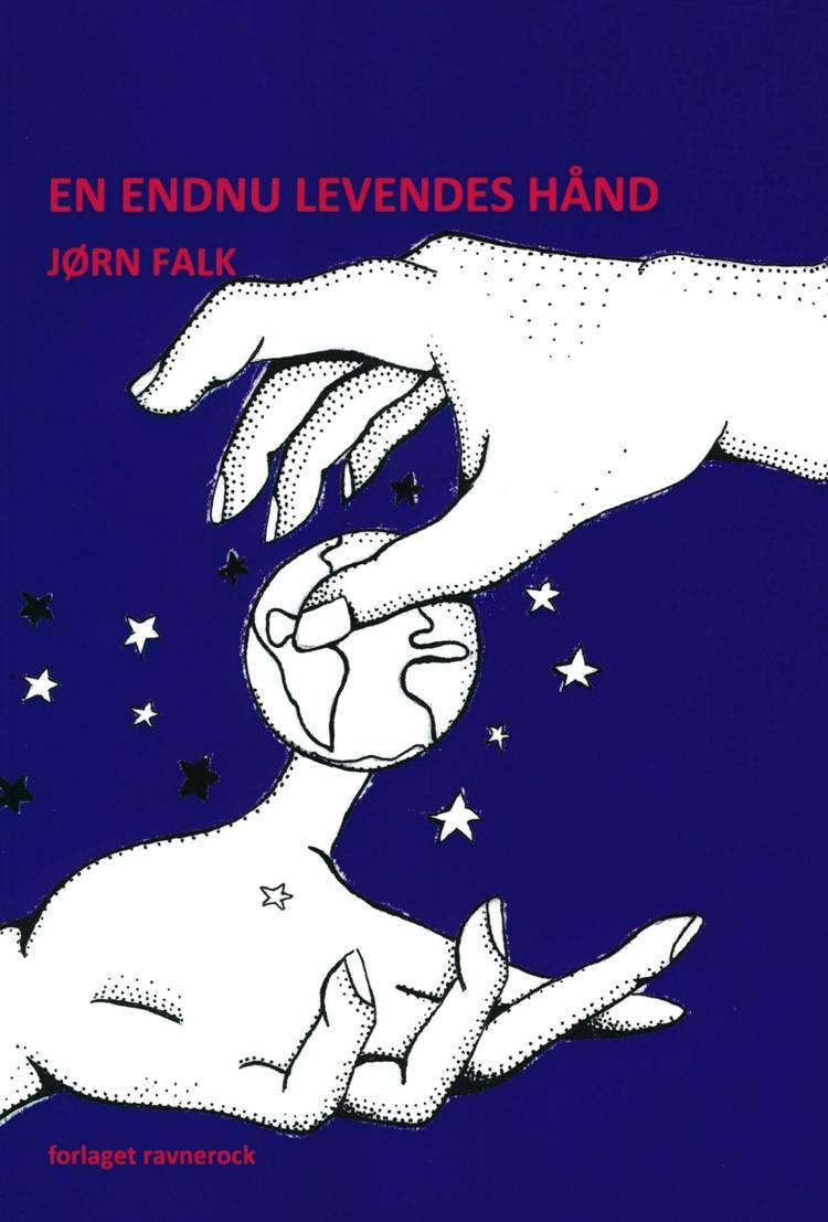 En endnu levendes hånd af Jørn Falk