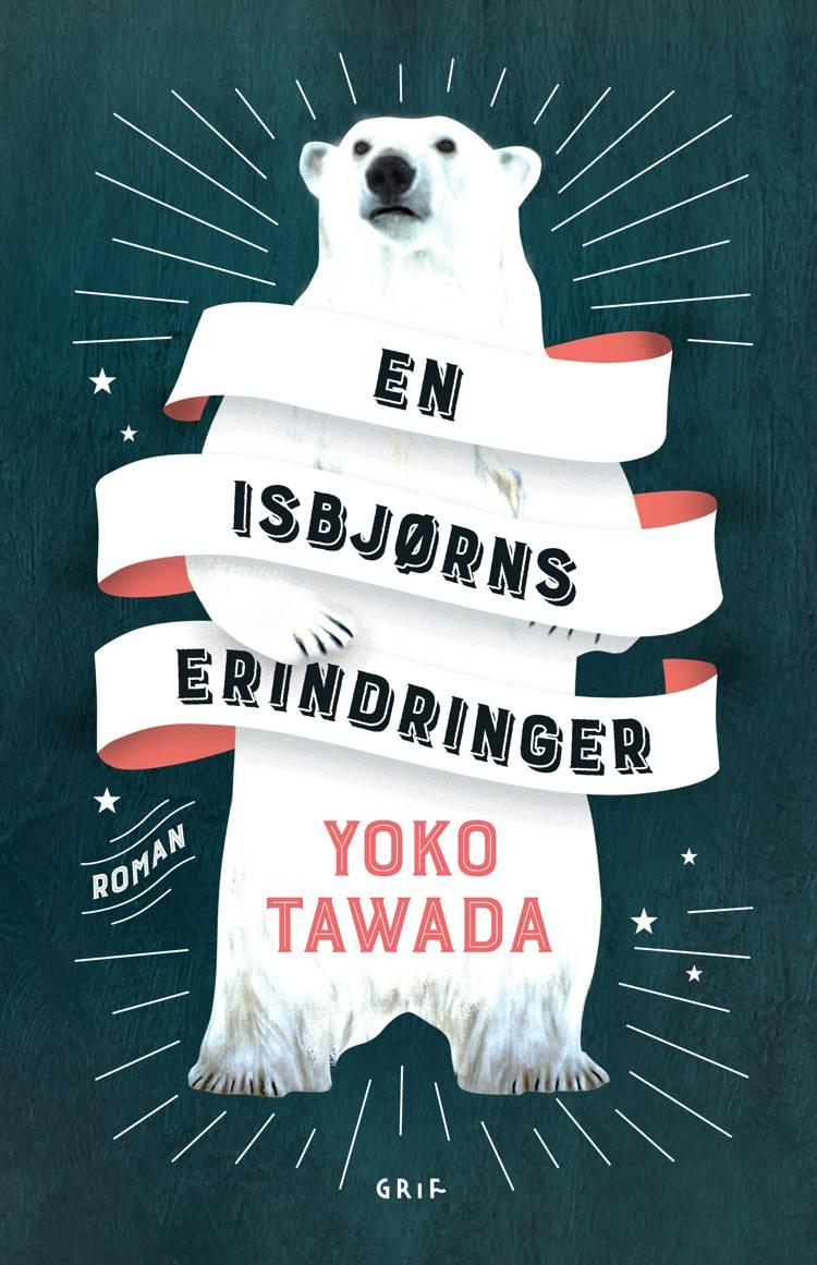 En isbjørns erindringer af Yoko Tawada