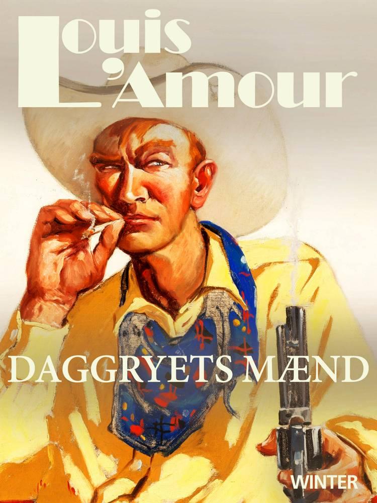Daggryets mænd af Louis L'amour