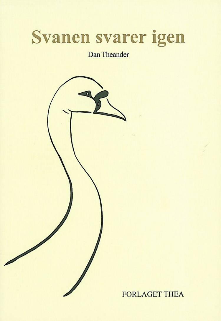 Svanen svarer igen af Dan Theander