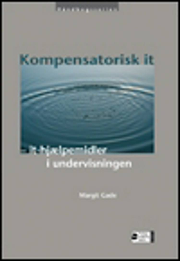 Kompensatorisk it - it-hjælpemidler i undervisningen af Margit Gade
