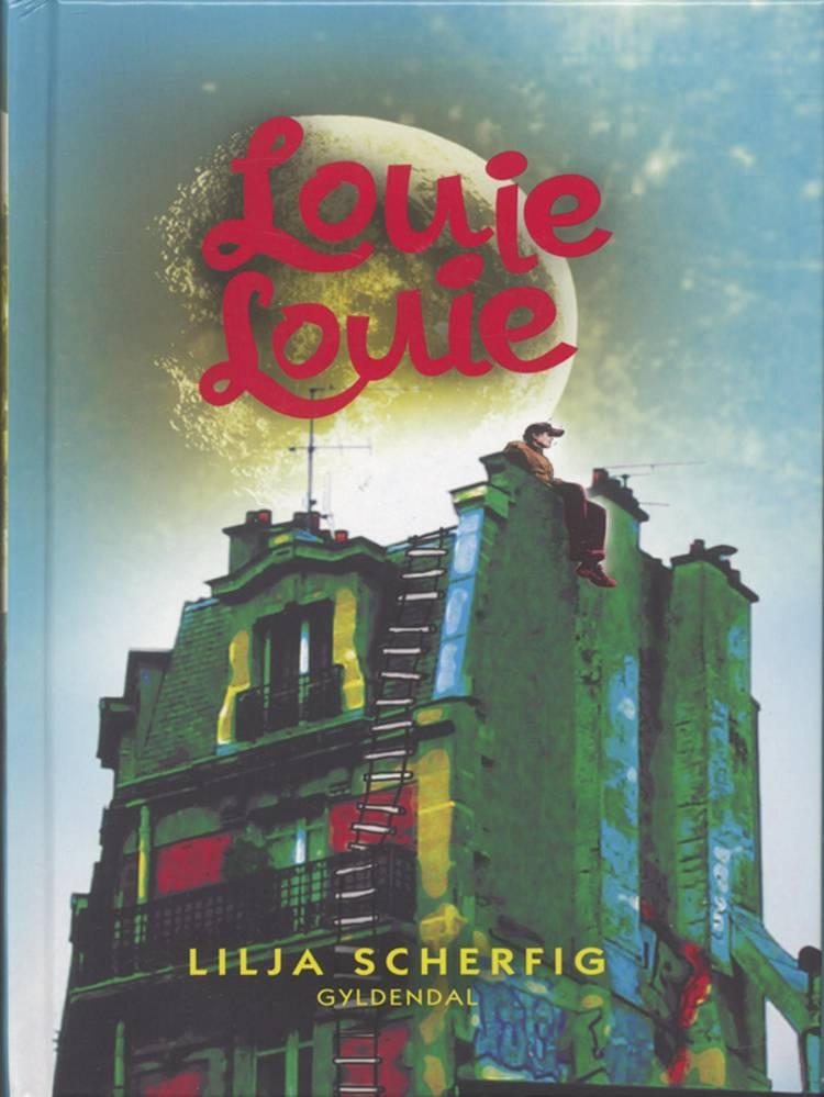 Louie, Louie af Lilja Scherfig