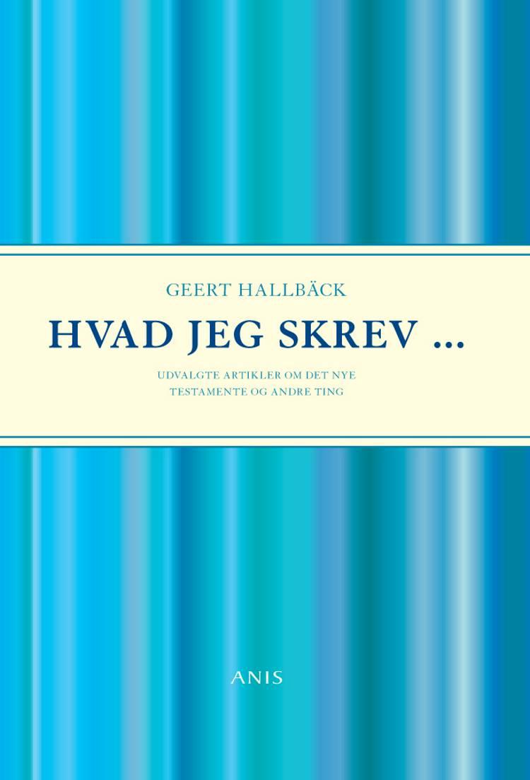 Hvad jeg skrev af Geert Hallbäck