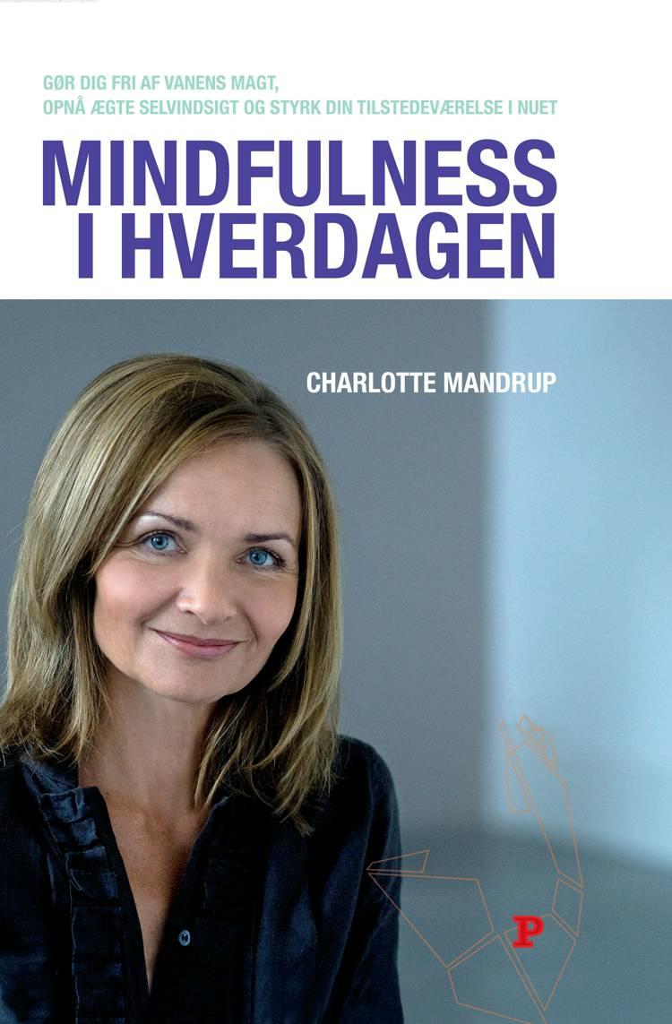 Mindfulness i hverdagen af Charlotte Mandrup