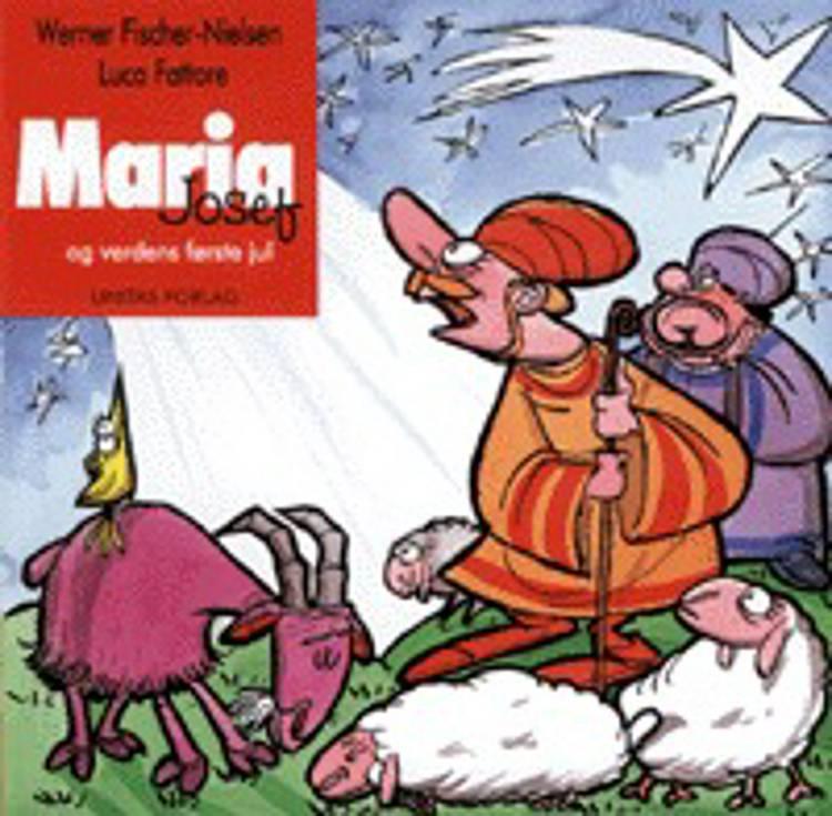 Maria, Josef og verdens første jul af Werner Fischer Nielsen