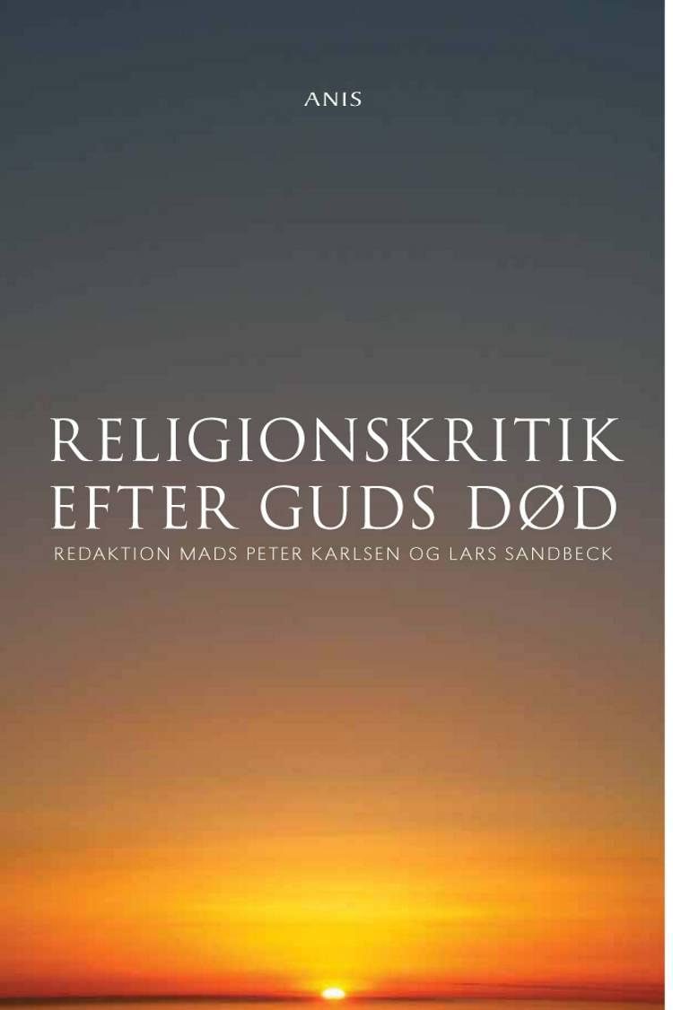 Religionskritik efter Guds død af Lars Sandbeck