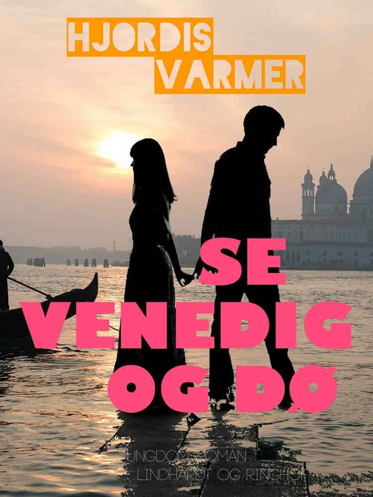 Se Venedig og dø af Hjørdis Varmer