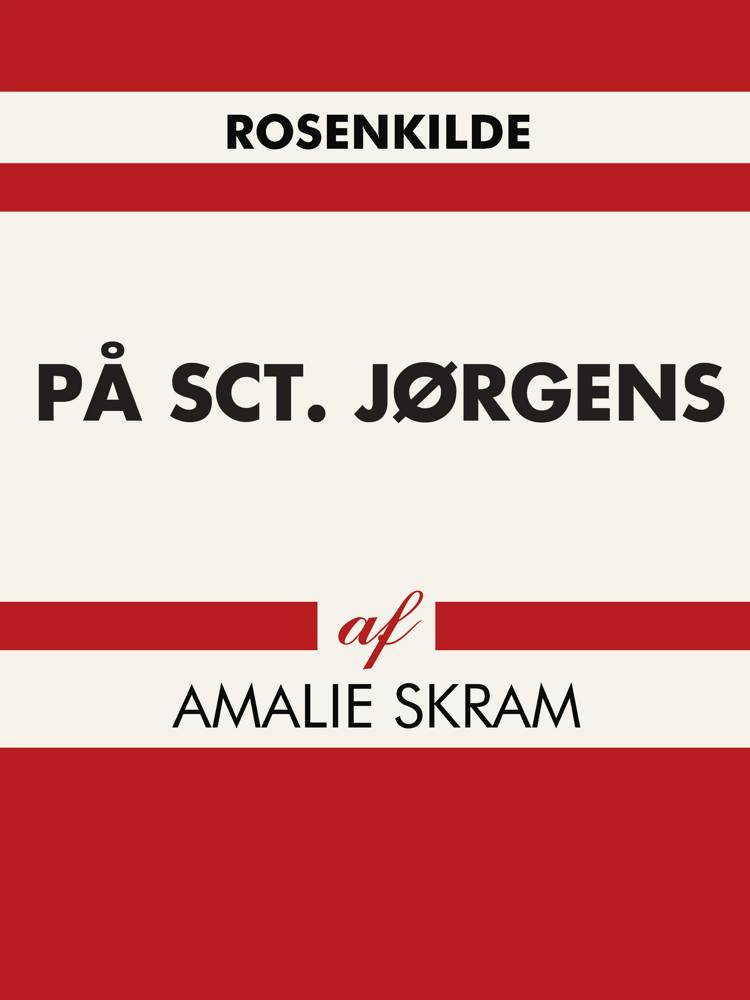 På Sct. Jørgen af Amalie Skram