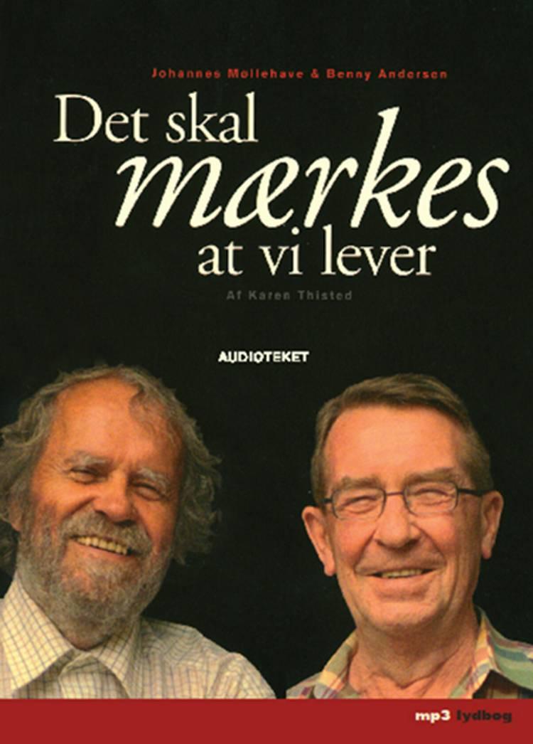 Det skal mærkes at vi lever af Johannes Møllehave, Benny Andersen og Karen Thisted