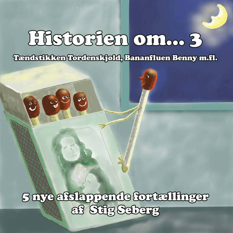 Historien om ... 3 - afslappende fortællinger for børn og barnlige sjæle af Stig Seberg