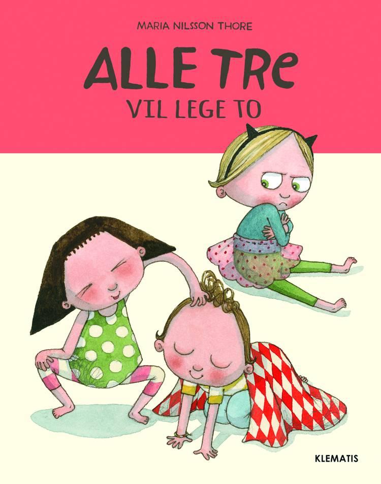Alle tre - Vil lege to af Maria Nilsson Thore