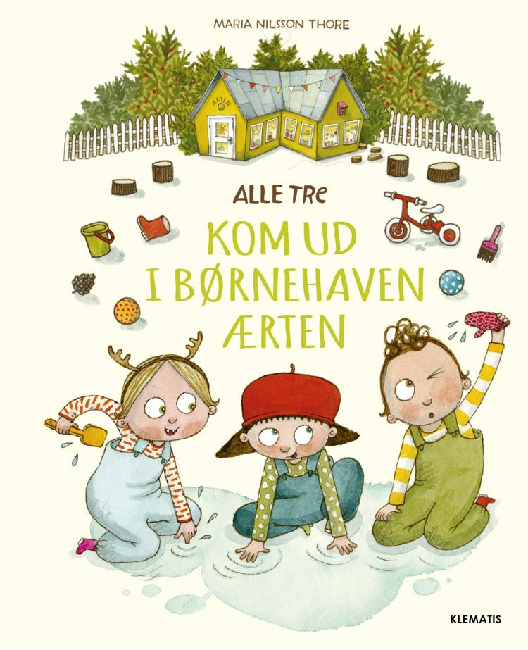 Alle tre - Kom ud i børnehaven Ærten af Maria Nilsson Thore