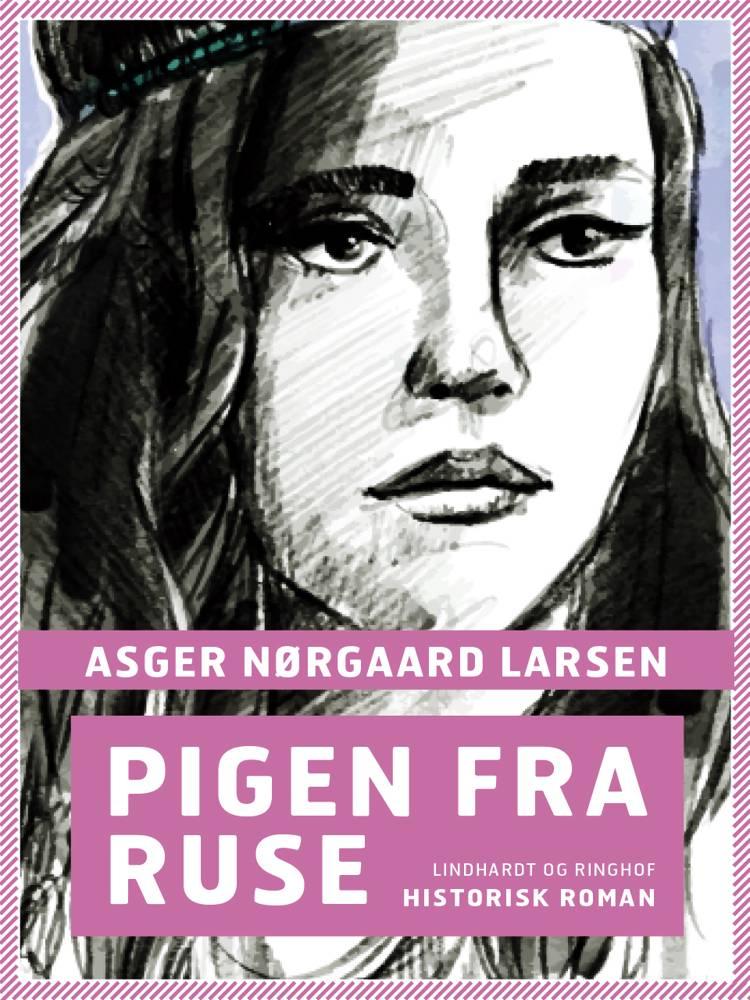 Pigen fra Ruse af Asger Nørgaard Larsen