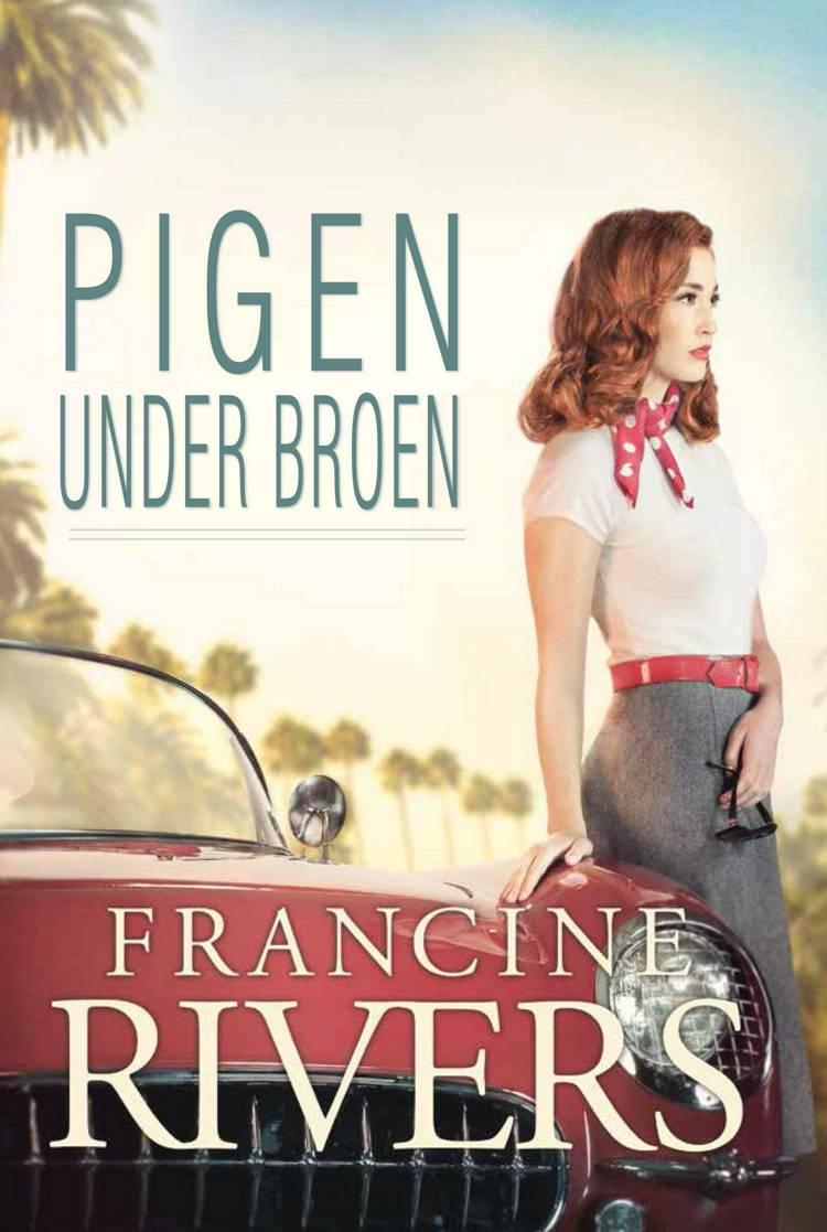 Pigen under broen af Francine Rivers