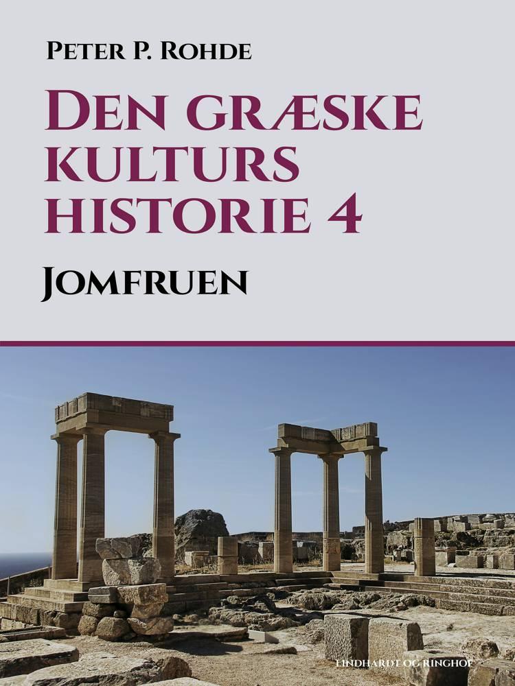 Den græske kulturs historie 4: Jomfruen af Peter P. Rohde