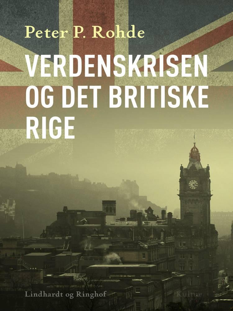 Verdenskrisen og det britiske rige af Peter P. Rohde