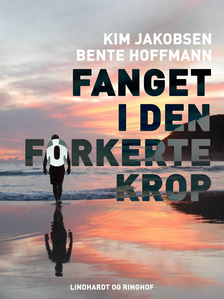 Fanget i den forkerte krop af Bente Hoffmann og Kim Boonta Jakobsen