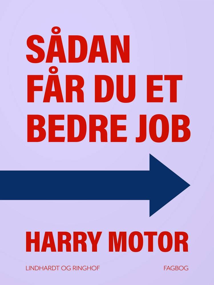 Sådan får du et bedre job af Harry Motor