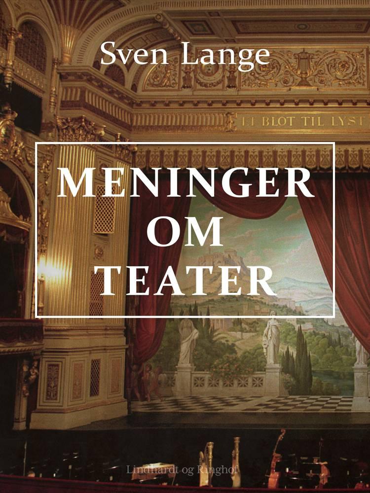 Meninger om teater af Sven Lange