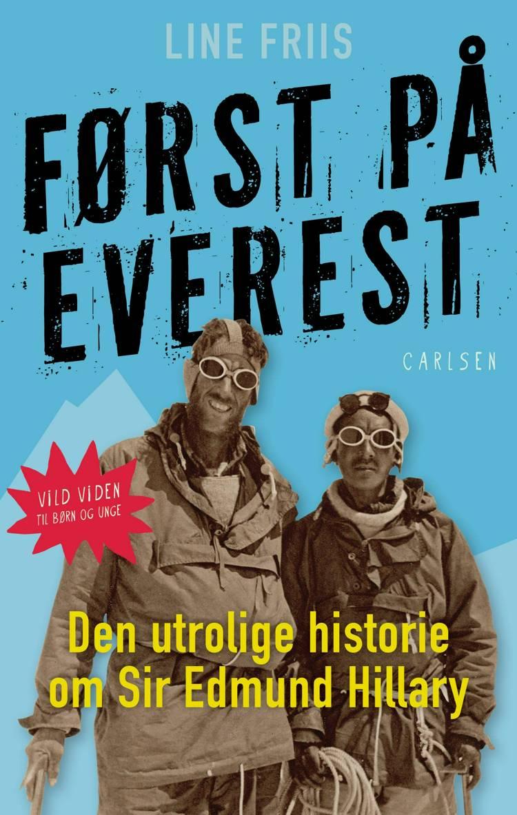 Vild viden, Først på Everest, Line Friis, Sir Edmund Hillary, børnebiografi, faglitteratur til børn, børnebog