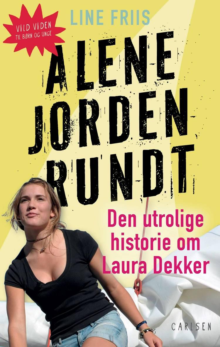 Vild viden, Alene jorden rundt, Line Friis, Laura Dekker, børnebiografi, faglitteratur til børn, børnebog