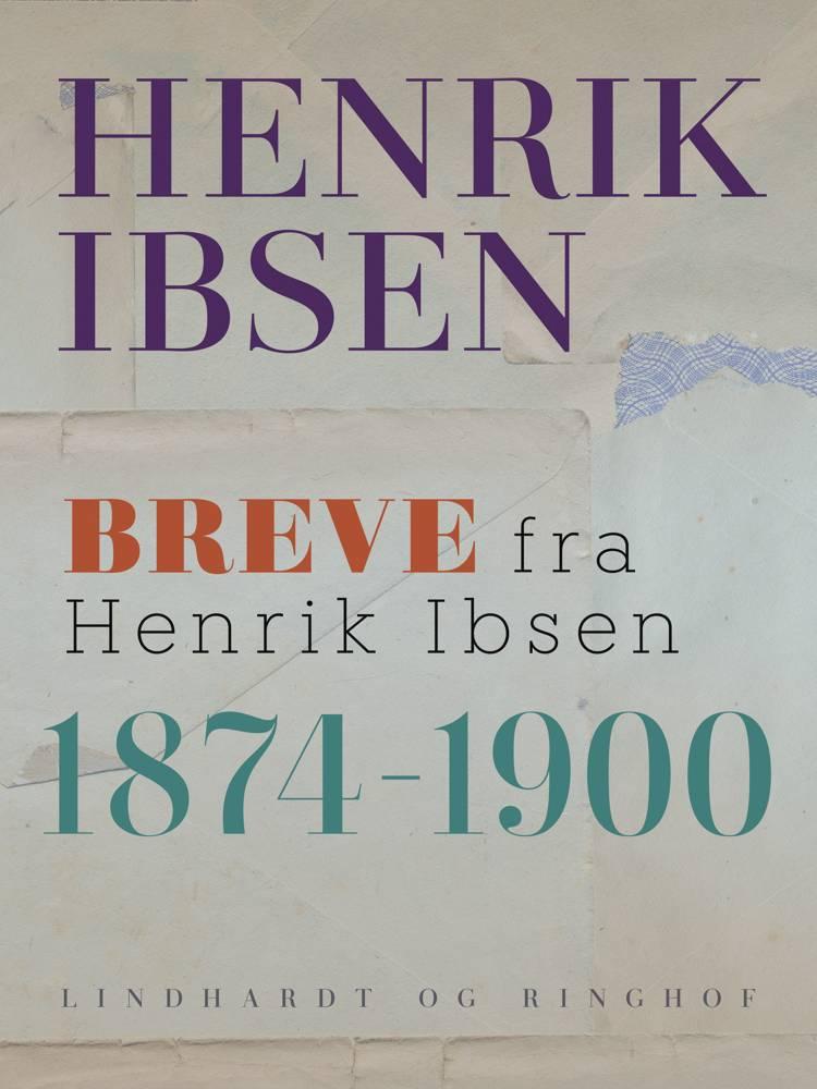 Breve fra Henrik Ibsen af Henrik Ibsen