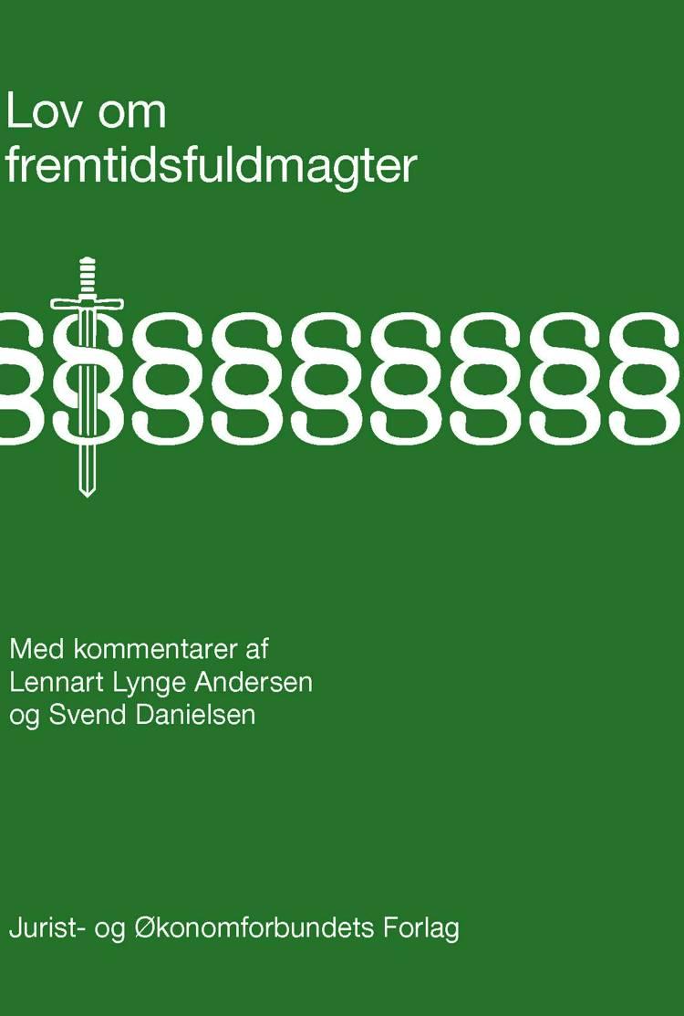 Lov om fremtidsfuldmagter af Lennart Lynge Andersen og Svend Danielsen