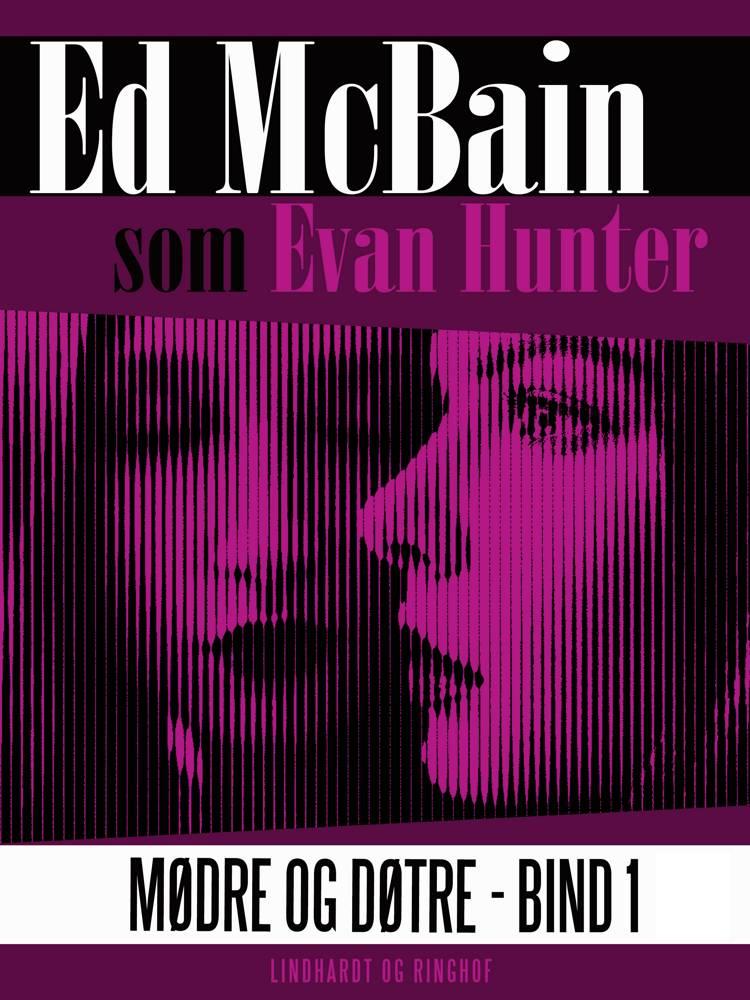Mødre og døtre - Bind 1 af Ed McBain
