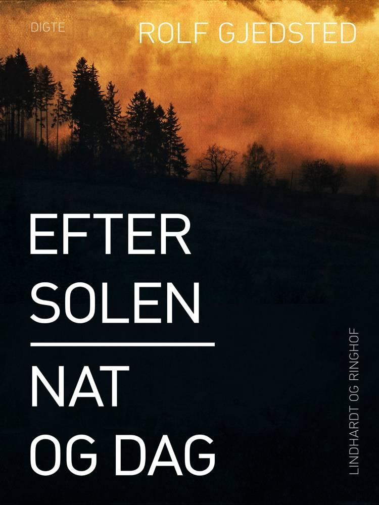 Efter solen - nat og dag af Rolf Gjedsted