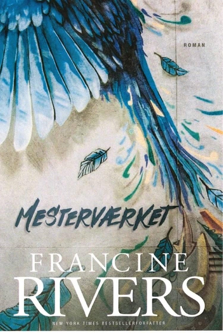 Mesterværket af Francine Rivers