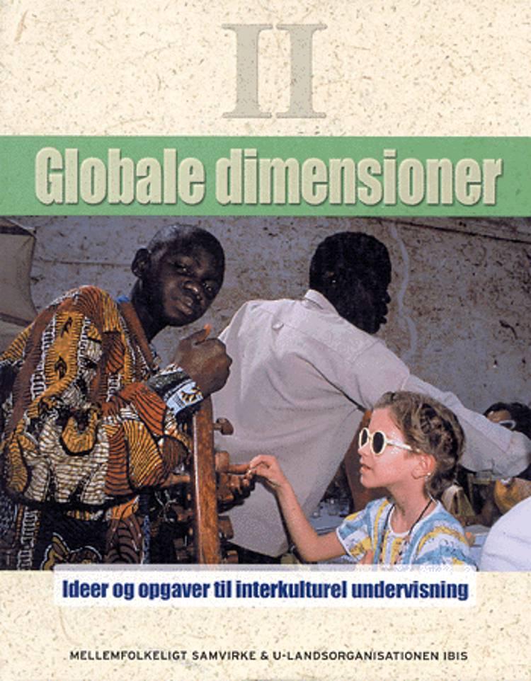 Globale dimensioner. Ideer og opgaver til interkulturel undervisning