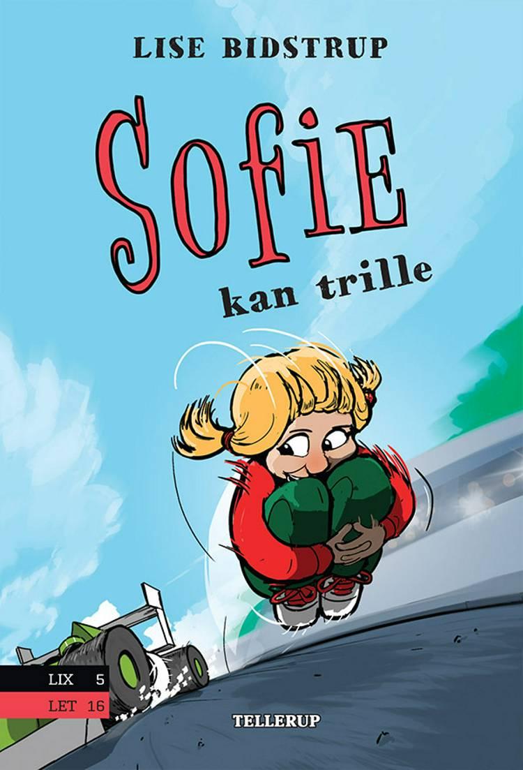 Sofie kan trille af Lise Bidstrup