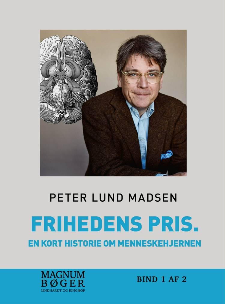 Frihedens pris. En kort historie om menneskehjernen (storskrift) af Peter Lund Madsen