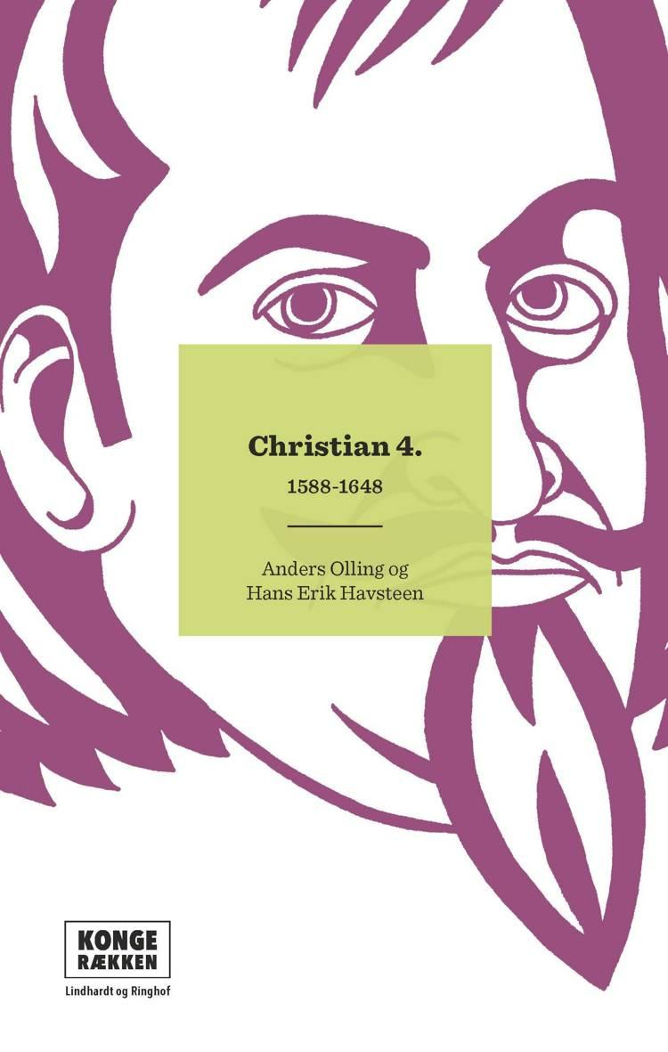 Kongerækken: Christian 4. af Anders Olling og Hans Erik Havsteen