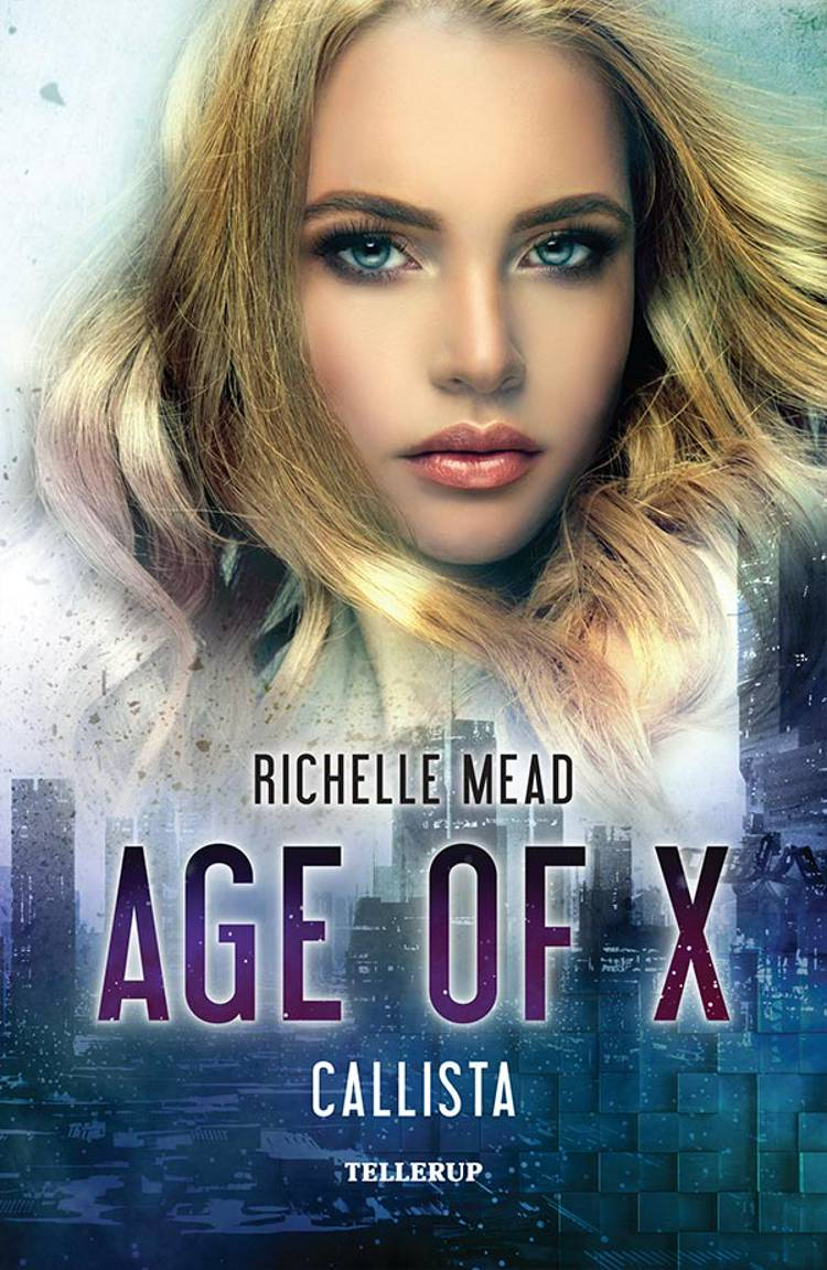 Age of X #2: Callista af Richelle Mead