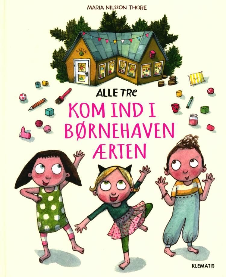 Alle tre kom ind i børnehaven Ærten af Maria Nilsson Thore